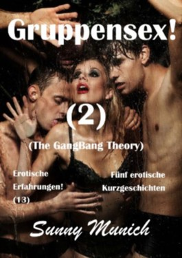 Gruppensex! (2) (The GangBang Theory) - Erotische Erfahrungen (13)