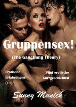 Gruppensex! (The GangBang Theory) - Erotische Erfahrungen (11)