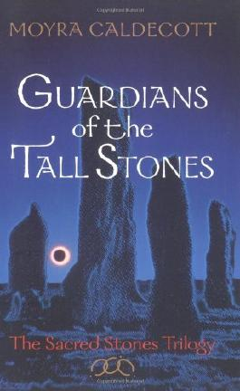 Guardians of the Tall Stones : The Sacred Stones Trilogy