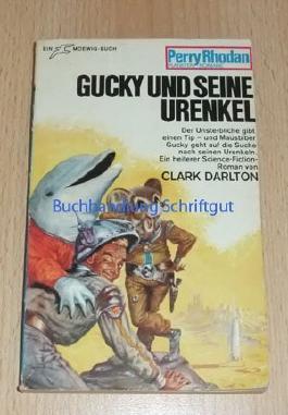 Gucky und seine Urenkel. Der Unsterbliche gibt einen Tip - und Mausbiber Gucky geht auf die Suche nach seinen Urenkeln (Perry Rhodan Planetenromane , Band 77)