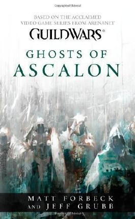 Guild Wars : Ghosts of Ascalon by Forbeck, Matt, Grubb, Jeff Reprint Edition (7/27/2010)