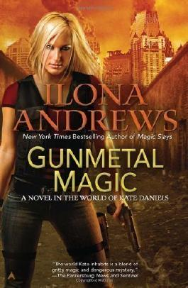 Gunmetal Magic (World of Kate Daniels Novels) by Andrews, Ilona 1st (first) Printing Edition (2012)