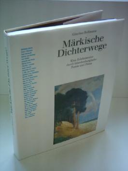 Günther Bellmann: Märkische Dichterwege - Eine Erlebnisreise durch brandenburgische Poesie und Prosa