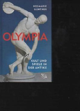 Günther Olympia Kult und Spiele der Antike, Primus, 180 Seiten, Bilder