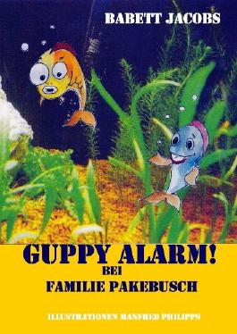 Guppy Alarm! (Familie Pakebusch)