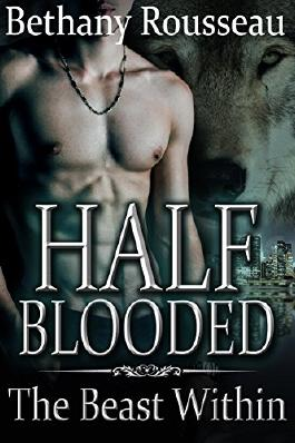 Half-Blooded: The Beast Within (Part Three) (A BBW Shifter Erotic Romance) (Half Blooded Book 3)