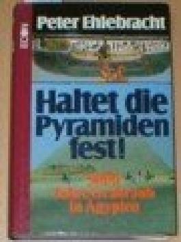 """Haltet die Pyramiden fest! : 5000 Jahre Grabraub in Ã""""gypten"""