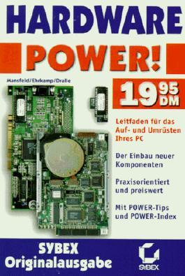Hardware Power. Leitfaden für das Auf- und Umrüsten ihres PC