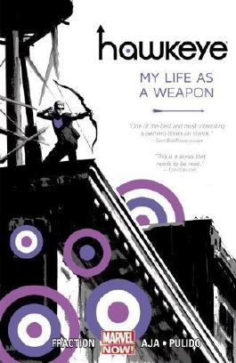 Hawkeye - Volume 1: My Life As A Weapon by Matt Fraction, David Aja (2013)