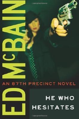 He Who Hesitates (87th Precinct) by McBain, Ed (2012) Paperback