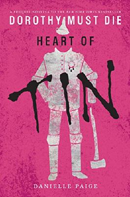 Heart of Tin (Dorothy Must Die Book 4)