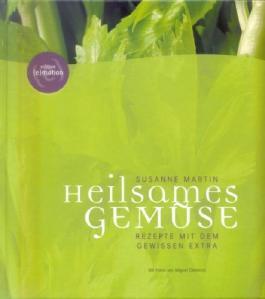 Heilsames Gemüse: Rezepte mit dem gewissen Extra