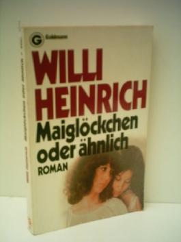 Heinrich, Willi: Maiglöckchen oder ähnlich.