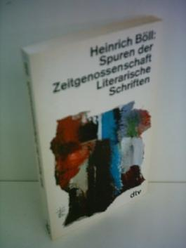 Heinrich Böll: Spuren der Zeitgenossenschaft