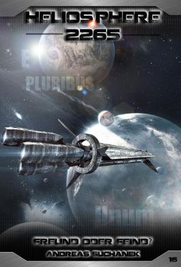 Heliosphere 2265 - Freund oder Feind?