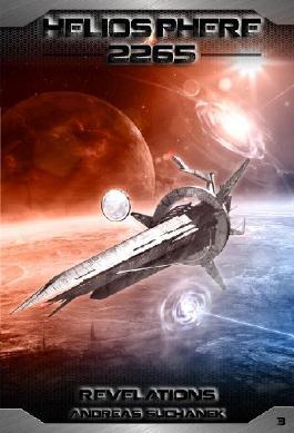 Heliosphere 2265, Volume 3: Revelations