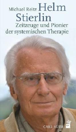 Helm Stierlin – Zeitzeuge und Pionier der systemischen Therapie