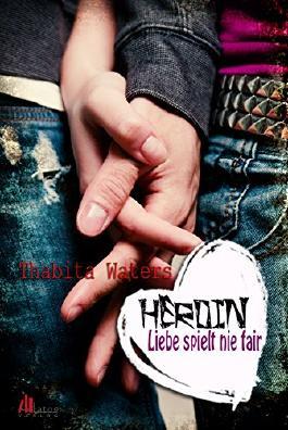 Heroin: Liebe spielt nie fair