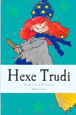 Hexe Trudi: Drachendrops & Krötenkacke