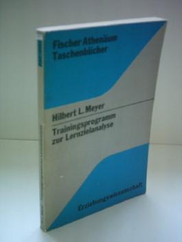 Hilbert L. Meyer: Trainingsprogramm zur Lernzielanalyse