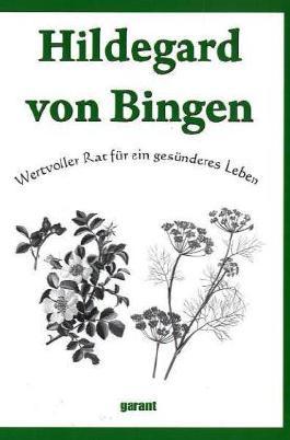 Hildegard von Bingen, Wertvoller Rat für ein gesünderes Leben
