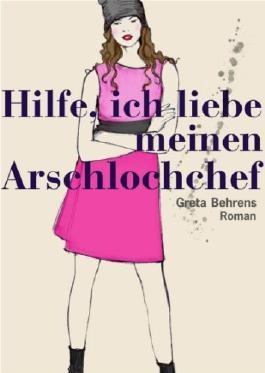 Hilfe, ich liebe (m)einen Arschloch-Chef! (German Edition)