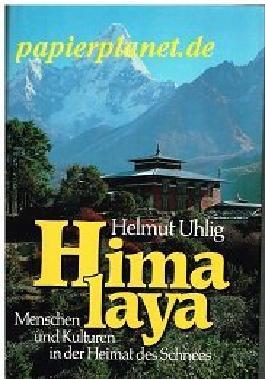 Himalaya : Menschen u. Kulturen in d. Heimat d. Schnees.