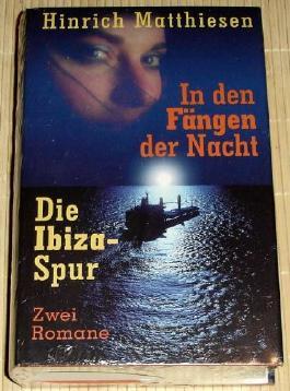Hinrich Matthiesen: In den Fängen der Nacht / Die Ibiza-Spur