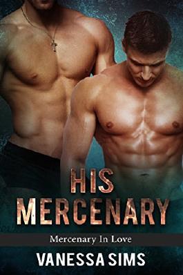 His Mercenary (Mercenary In Love Book 1)