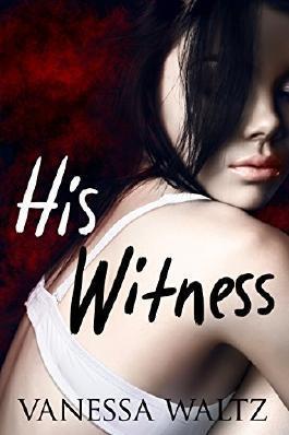 His Witness (A Dark Romance)