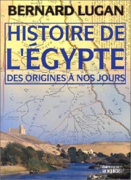 Histoire de l' Egypte : Des origines à nos jours