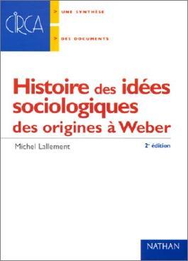 Histoire des idées sociologiques : des origines à Durkheim et Weber