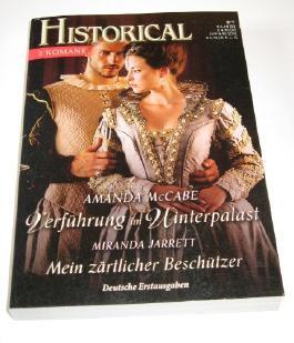 Historical 292: Doppelband Amanda McCabe: Verführung im Winterpalast + Miranda Jarrett: Mein zärtlicher Beschützer