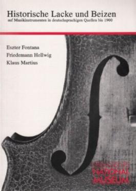 Historische Lacke und Beizen auf Musikinstrumenten in deutschsprachigen Quellen bis 1900