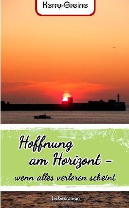Hoffnung am Horizont - wenn alles verloren scheint