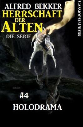 Holodrama - Episode 4 (Herrschaft der Alten - Die Science Fiction Thriller Serie)