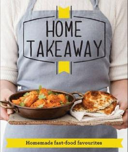 Home Takeaway: Homemade fast-food favourites (Good Housekeeping Institute) by Good Housekeeping Institute (2014) Paperback