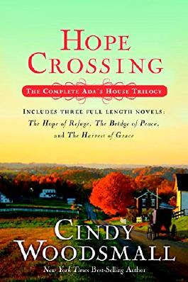 Hope Crossing: The Complete ADA's House Trilogy, Includes the Hope of Refuge, the Bridge of Peace, and the Harvest of Grace (Ada's House Novel)
