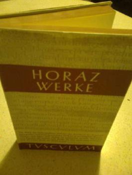 Horaz Sämtliche Werke, lateinisch und deutsch, TUSCULUM