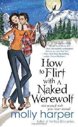 How to Flirt with a Naked Werewolf by Harper, Molly (2011) Mass Market Paperback