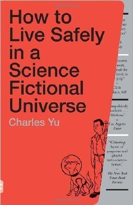 How to Live Safely in a Science Fictional Universe: A Novel (Vintage) unknown Edition by Yu, Charles (2011)