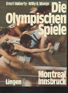 Huberty die olympischen Spiele Montreal Innsbruck, Lingenverlag, 320 Seiten, bebildert