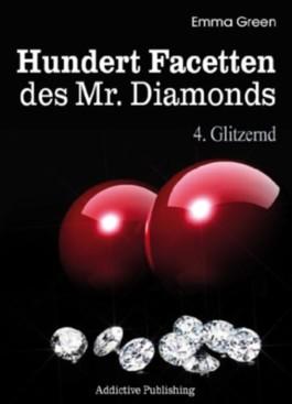 Hundert Facetten des Mr. Diamonds, Band 4: Glitzernd