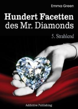 Hundert Facetten des Mr. Diamonds, Band 5: Strahlend