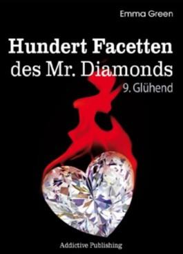 Hundert Facetten des Mr. Diamonds, Band 9: Glühend