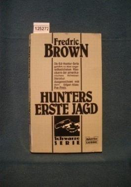 Hunters erste Jagd