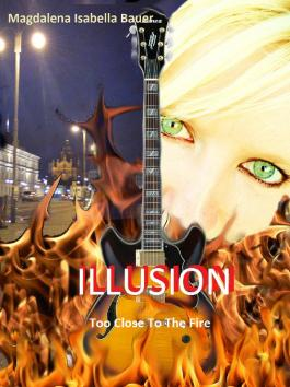 ILLUSION: Too Close To The Fire