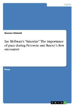 "Ian McEwan s ""Saturday"". The importance of pace during Perowne and Baxter s first encounter"