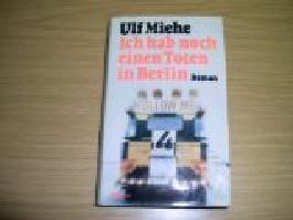Ich hab noch einen Toten in Berlin : Kriminalroman. 3492019595