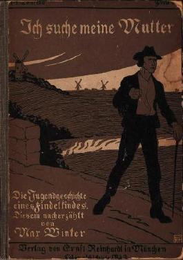 """Ich suche meine Mutter. Die Jugendgeschichte eines """"eingezahlten Kindes"""". Diesem nacherzählt von Max Winter. Lebensschicksale Bd.3"""